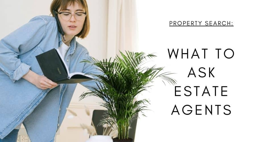 what to ask estate agents first time buyer
